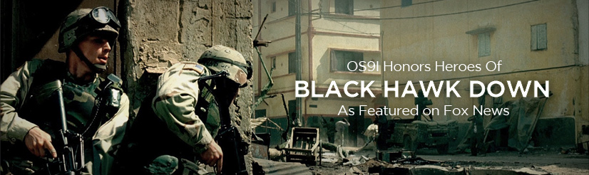 OS91 Honors Heroes Of Black Hawk Down - As Featured On Fox News